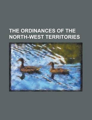 The Ordinances of the North-West Territories