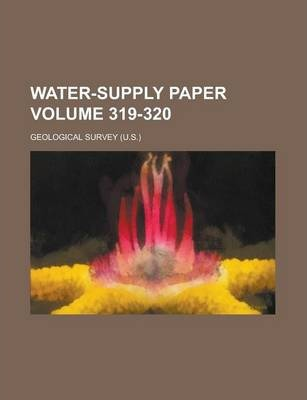 Water-Supply Paper Volume 319-320