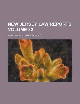 New Jersey Law Reports Volume 82