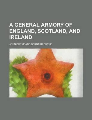 A General Armory of England, Scotland, and Ireland