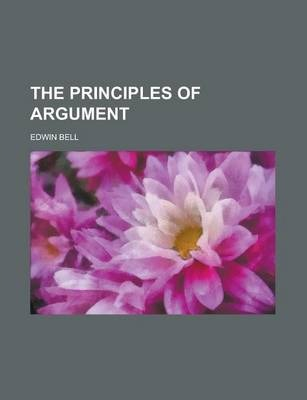 The Principles of Argument