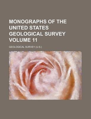 Monographs of the United States Geological Survey Volume 11