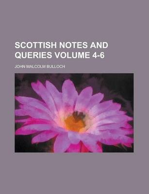 Scottish Notes and Queries Volume 4-6
