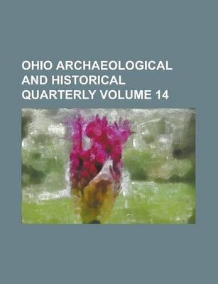 Ohio Archaeological and Historical Quarterly Volume 14