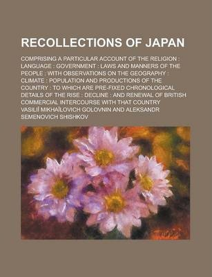 Recollections of Japan; Comprising a Particular Account of the Religion