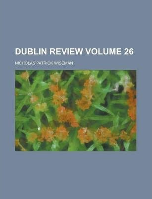 Dublin Review Volume 26