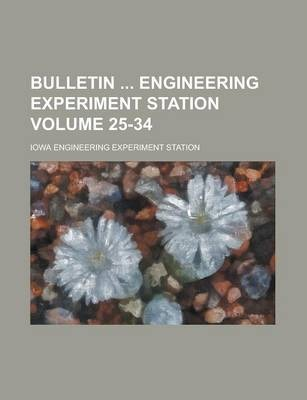 Bulletin Engineering Experiment Station Volume 25-34