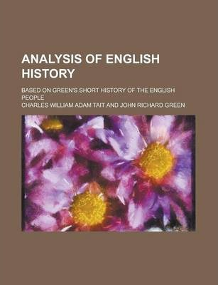 Analysis of English History; Based on Green's Short History of the English People