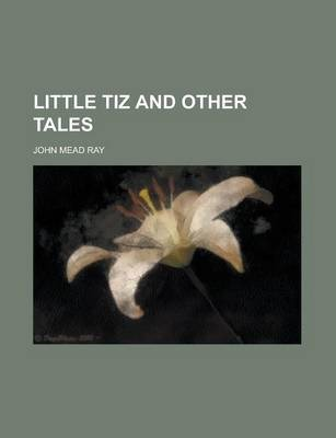 Little Tiz and Other Tales