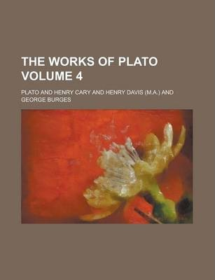 The Works of Plato Volume 4
