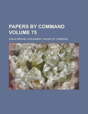 Papers by Command Volume 75