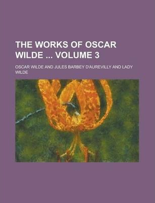 The Works of Oscar Wilde Volume 3