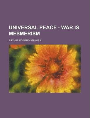 Universal Peace - War Is Mesmerism