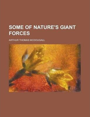 Some of Nature's Giant Forces