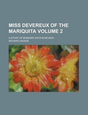 Miss Devereux of the Mariquita; A Story of Bonanza Days in Nevada Volume 2