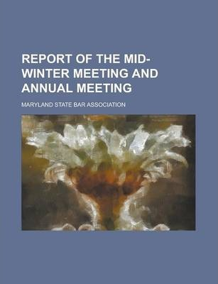 Report of the Mid-Winter Meeting and Annual Meeting