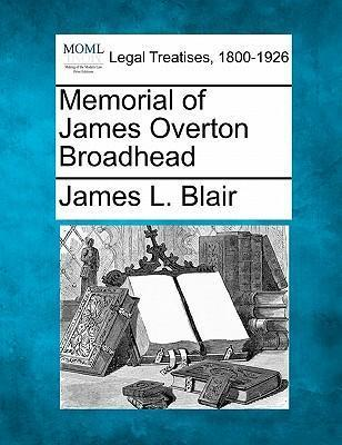 Memorial of James Overton Broadhead