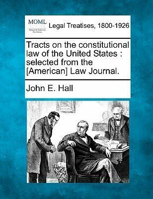 Tracts on the Constitutional Law of the United States