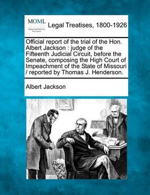 Official Report of the Trial of the Hon. Albert Jackson