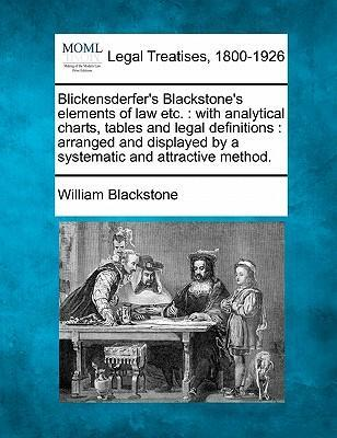 Blickensderfer's Blackstone's Elements of Law Etc  : 1723-1780 Sir