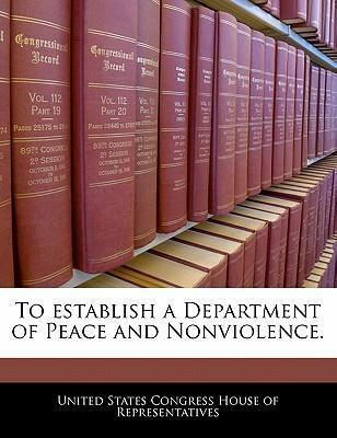 To Establish a Department of Peace and Nonviolence.