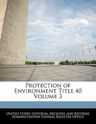 Protection of Environment Title 40 Volume 3