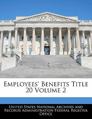 Employees' Benefits Title 20 Volume 2
