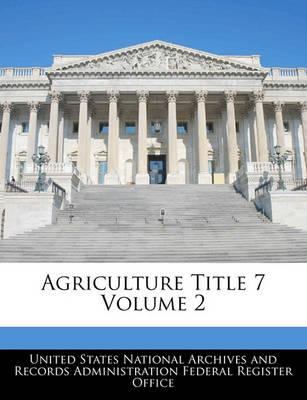 Agriculture Title 7 Volume 2