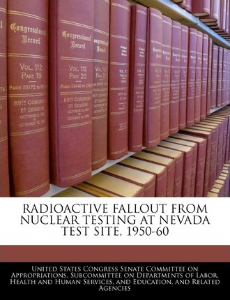 Radioactive Fallout from Nuclear Testing at Nevada Test Site, 1950-60