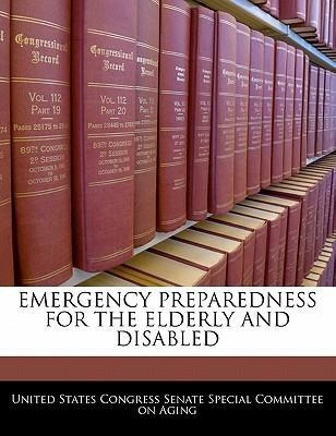 Emergency Preparedness for the Elderly and Disabled