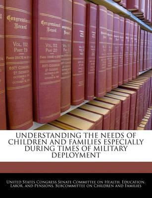 Understanding the Needs of Children and Families Especially During Times of Military Deployment