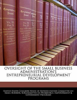 Oversight of the Small Business Administration's Entrepreneurial Development Programs