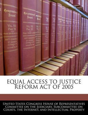 Equal Access to Justice Reform Act of 2005