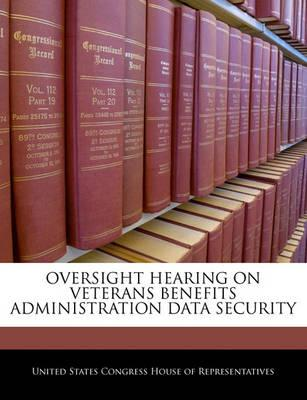 Oversight Hearing on Veterans Benefits Administration Data Security