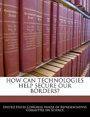 How Can Technologies Help Secure Our Borders?