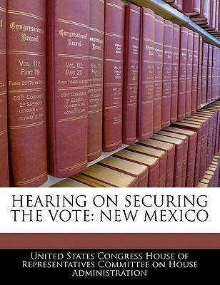 Hearing on Securing the Vote