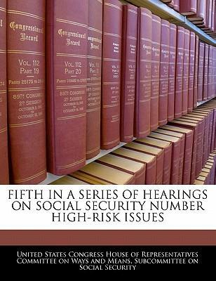 Fifth in a Series of Hearings on Social Security Number High-Risk Issues