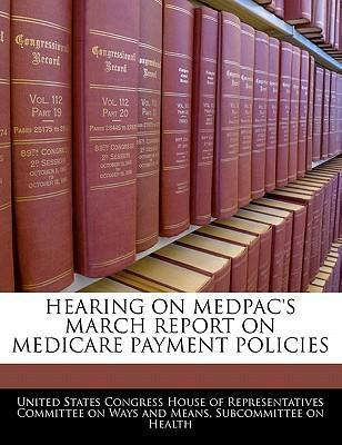 Hearing on Medpac's March Report on Medicare Payment Policies