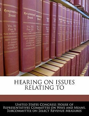 Hearing on Issues Relating to