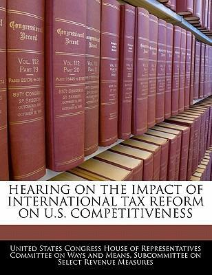 Hearing on the Impact of International Tax Reform on U.S. Competitiveness