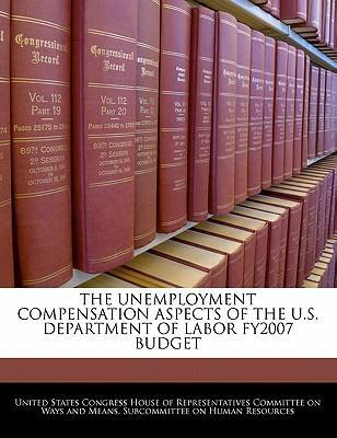 The Unemployment Compensation Aspects of the U.S. Department of Labor Fy2007 Budget