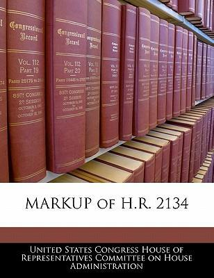 Markup of H.R. 2134