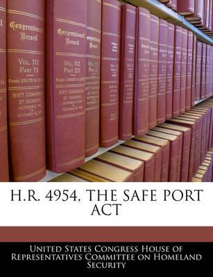 H.R. 4954, the Safe Port ACT