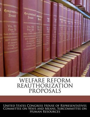 Welfare Reform Reauthorization Proposals