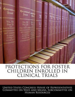 Protections for Foster Children Enrolled in Clinical Trials