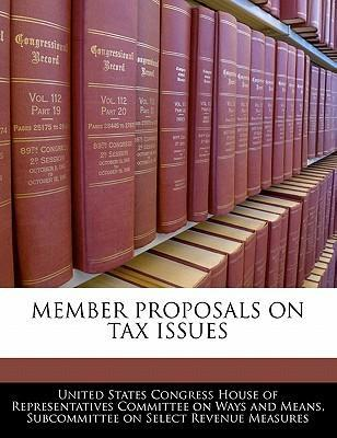 Member Proposals on Tax Issues