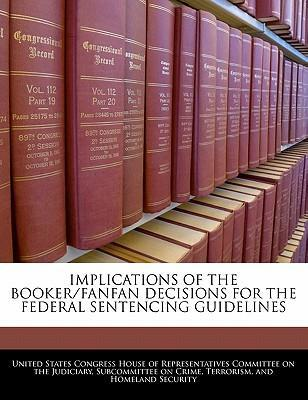 Implications of the Booker/Fanfan Decisions for the Federal Sentencing Guidelines