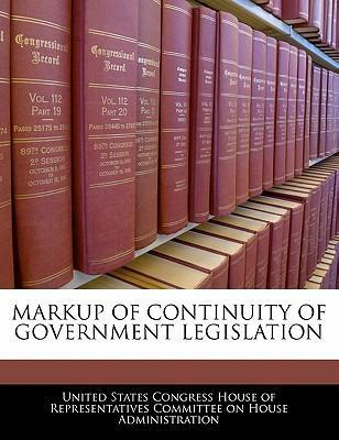 Markup of Continuity of Government Legislation