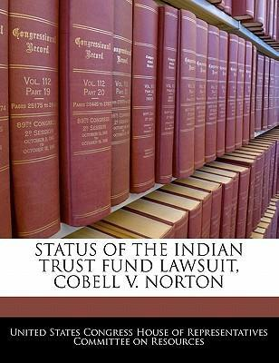 Status of the Indian Trust Fund Lawsuit, Cobell V. Norton