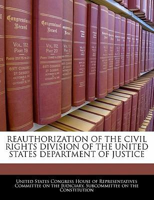 Reauthorization of the Civil Rights Division of the United States Department of Justice